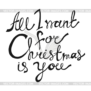 All I Want for Christmas is You. Lettering.