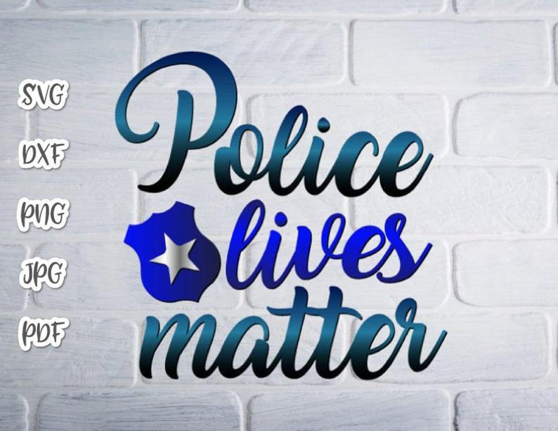 Police SVG Clipart Blue Lives Matter Law Enforcement Badge Quote Tee Mug  Cup Cut Print.