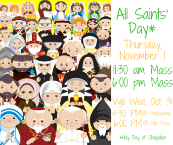 Holy Day of Obligation: All Saints\' Day.