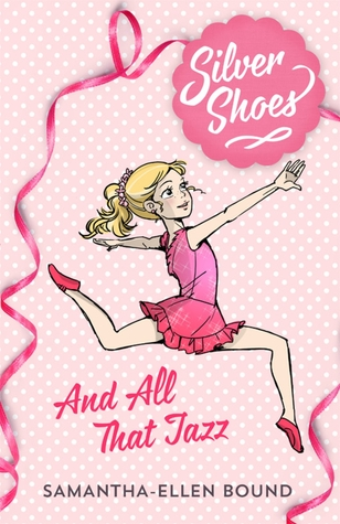 And All That Jazz (Silver Shoes #1) by Samantha.