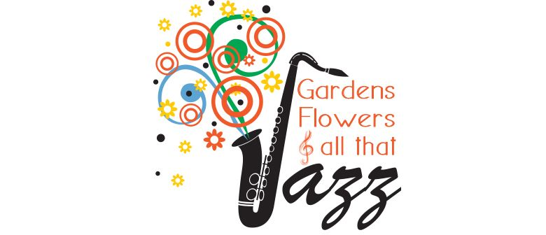 Gardens Flowers & All That Jazz.