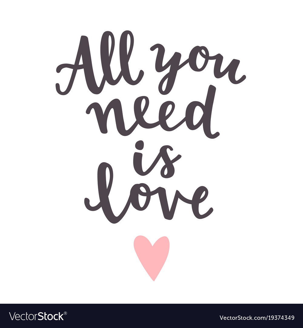 All you need is love cute romantic quote.
