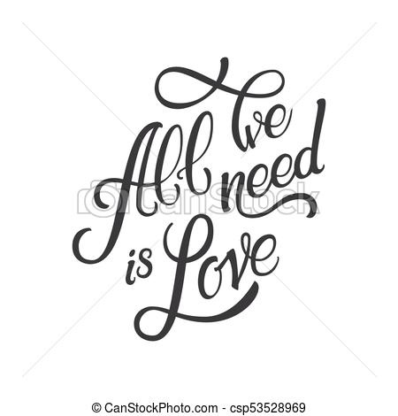 Calligraphic Lettering All Wee Need is Love. Inscription.