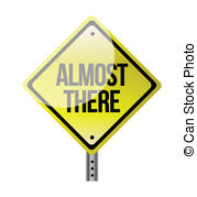Almost there Vector Clipart Illustrations. 12 Almost there clip art.