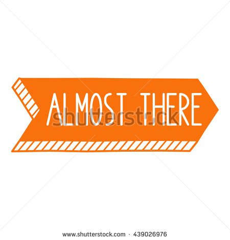 Almost there clipart 4 » Clipart Portal.