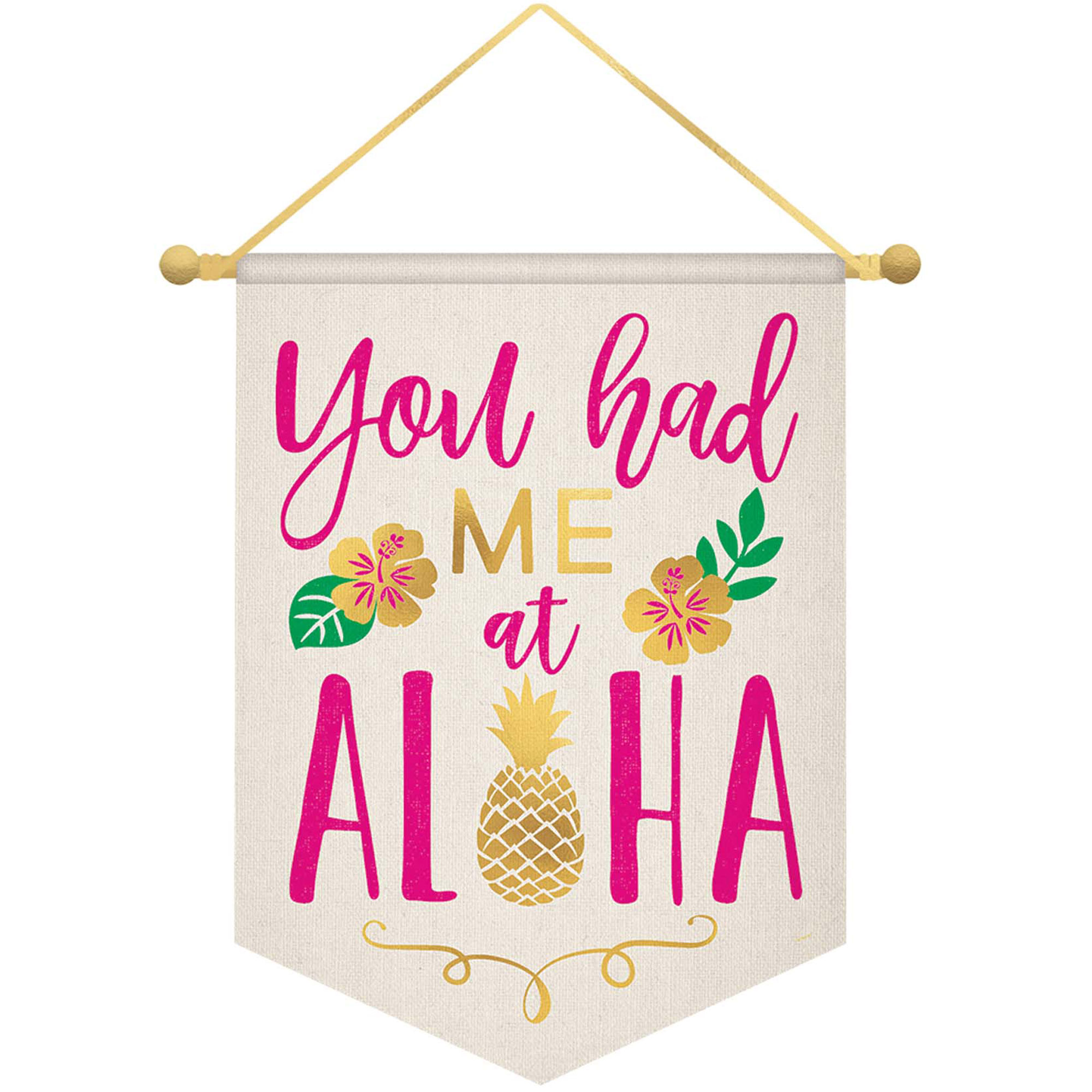 You Had Me At Aloha Banner Canvas with Rope Hanger.