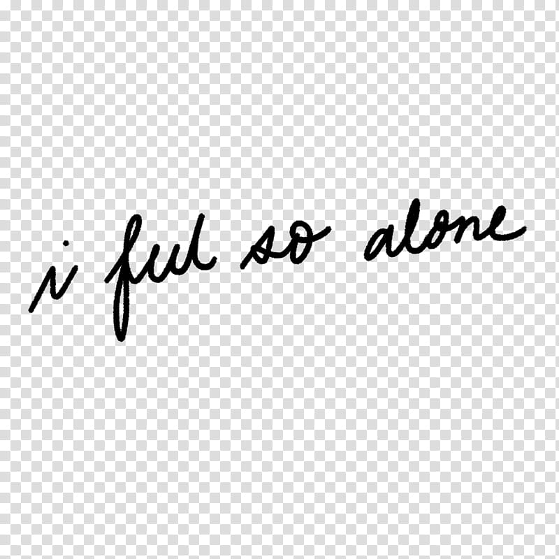 Handwritten Quotes and ABR, i feel so alone text transparent.
