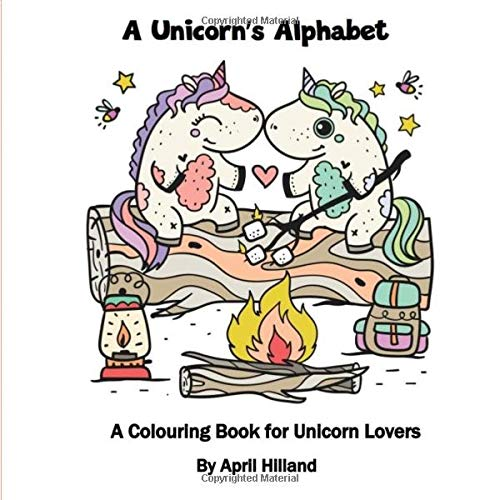 A Unicorn\'s Alphabet: A Colouring Book: April Hilland, Kimma.