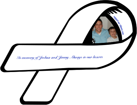 Custom Ribbon: In memory of Joshua and Jimmy.Always in our hearts.
