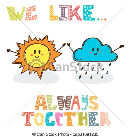 Vectors of We like Always together. Cute characters sun with.