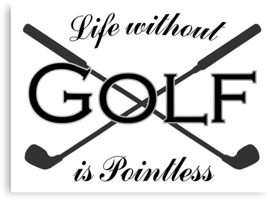 Golfer Gifts Golf Lover Pro Enthusiast Amateur Life is Pointless.