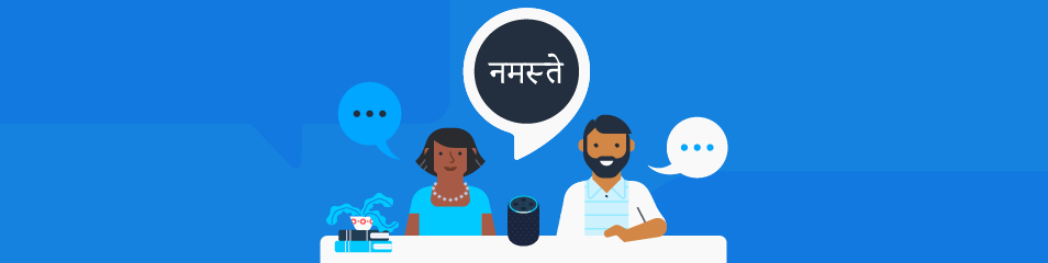 Alexa Skills Kit Expands to Include Hindi; Alexa Voice.