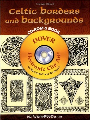Celtic Borders and Backgrounds With CDROM Dover Electronic Clip.