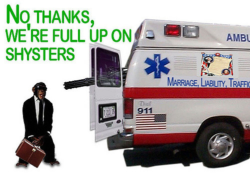 Ambulance Chaser.