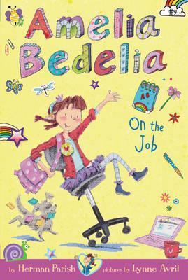 Amelia Bedelia Chapter Book #9: Amelia Bedelia on the Job.