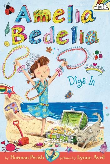 Amelia Bedelia Chapter Book #12: Amelia Bedelia Digs In.