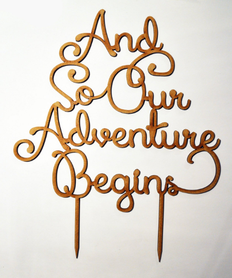 And so Our Adventure Begins Cake Topper Sign Laser cut wood Wedding  decoration engagement.