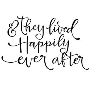 They lived happily ever after phrase.