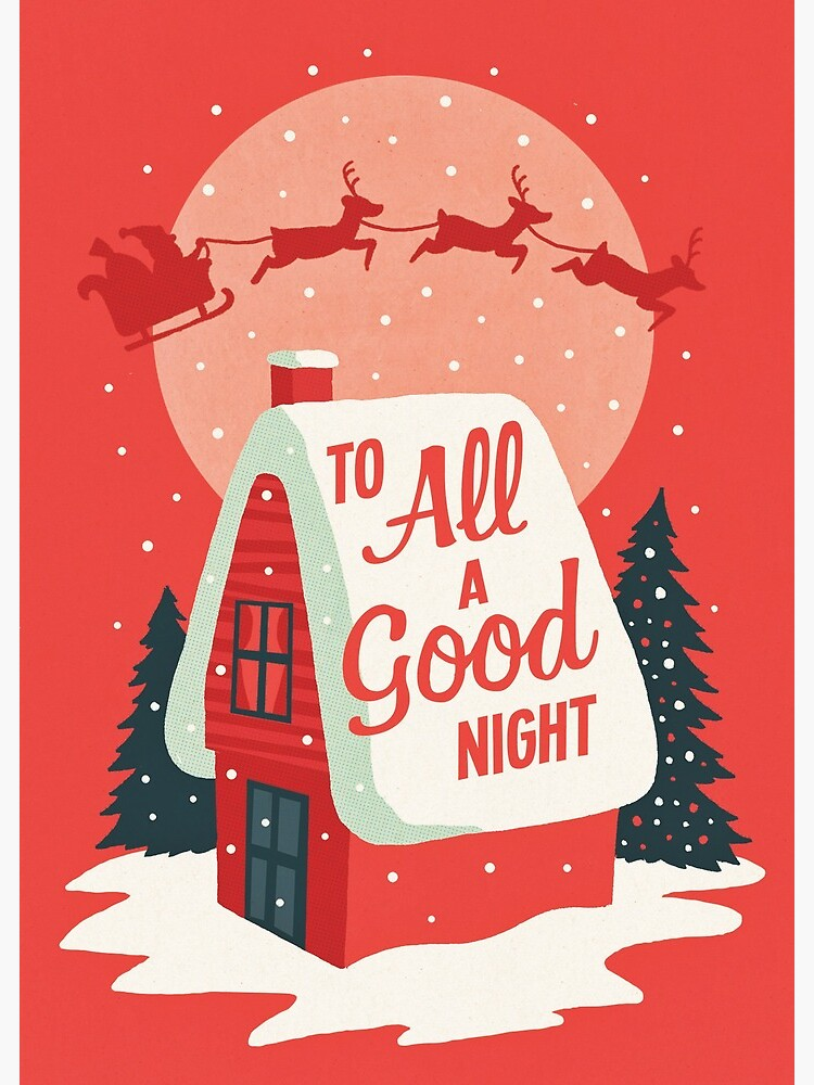 To All A Good Night.
