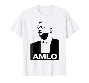 AMLO Andres Manuel Lopez Obrador Shirt.