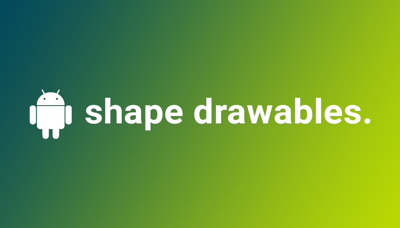 Android Shape Drawables Tutorial.