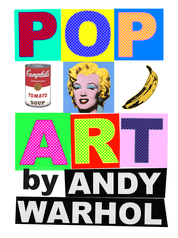 Pop Art And Andy Warhol.