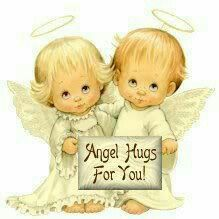 Sweet Angel hugs.