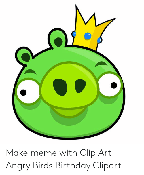 Make Meme With Clip Art Angry Birds Birthday Clipart.