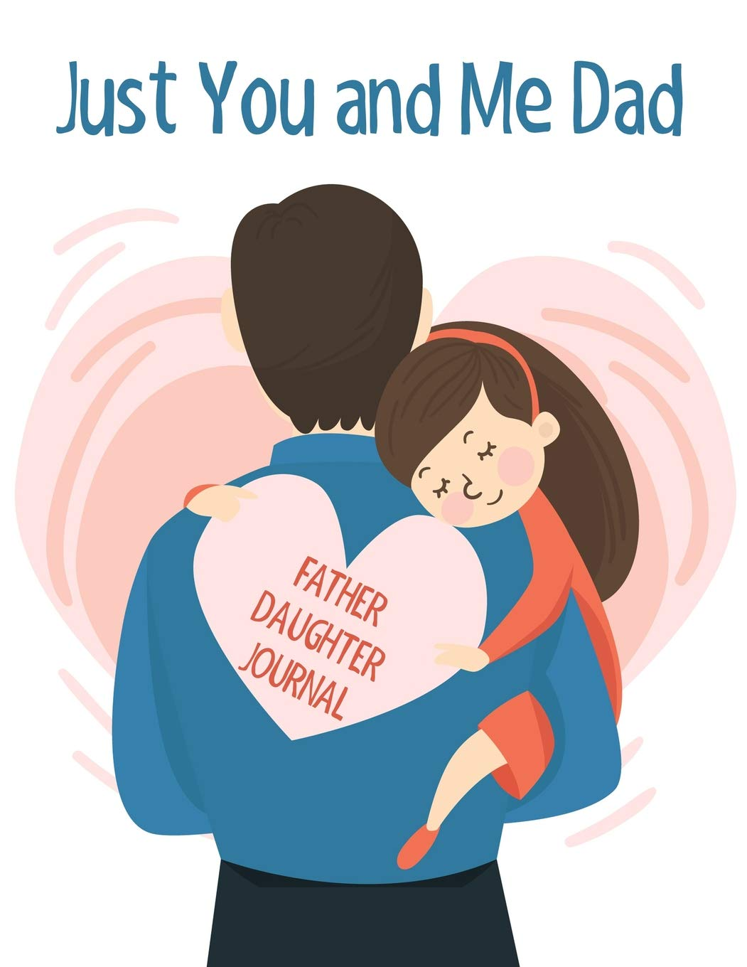 Amazon.com: Just You And Me Dad: Father Daughter Journal.
