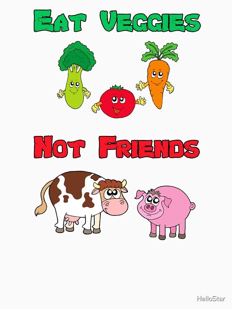 Eat Veggies Not Friends.