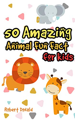 50 Amazing Animal Fun Facts Book For kids Ages 6.