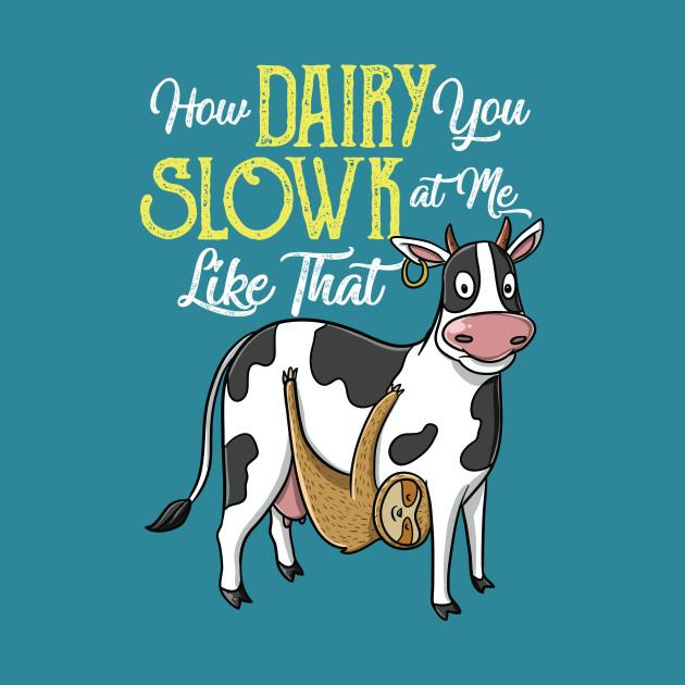 Cute Funny Dairy Cow Slow Sloth Pun Farmer Kids Gift.