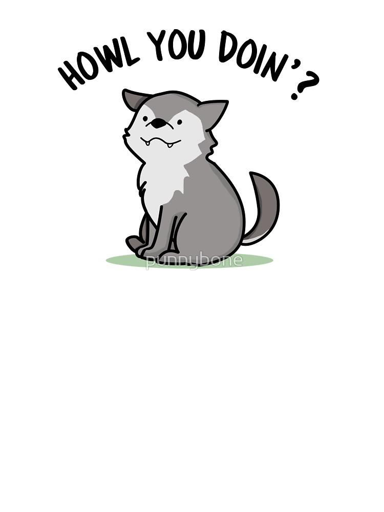 Howl You Doin\'? Animal Pun.