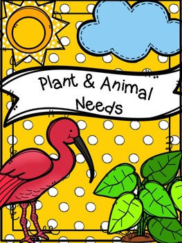 Animal Needs and Plant Needs by Adventures of a Classroom.