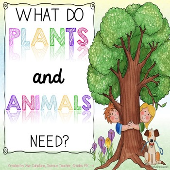 What Do Plants and Animals Need? {Aligns with NGSS K.