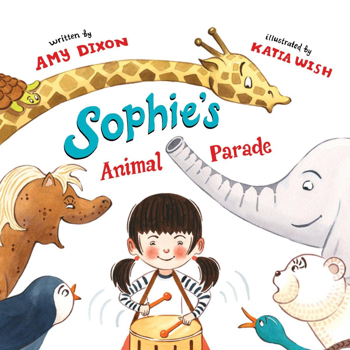 Amazon.com: Sophie\'s Animal Parade (9781632204035): Amy.