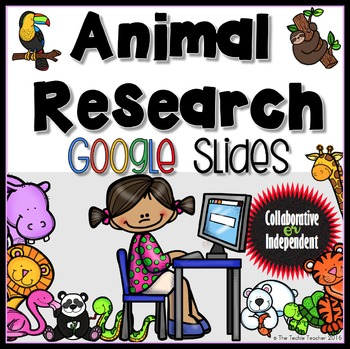 Animal Research: Google Slides by The Techie Teacher.