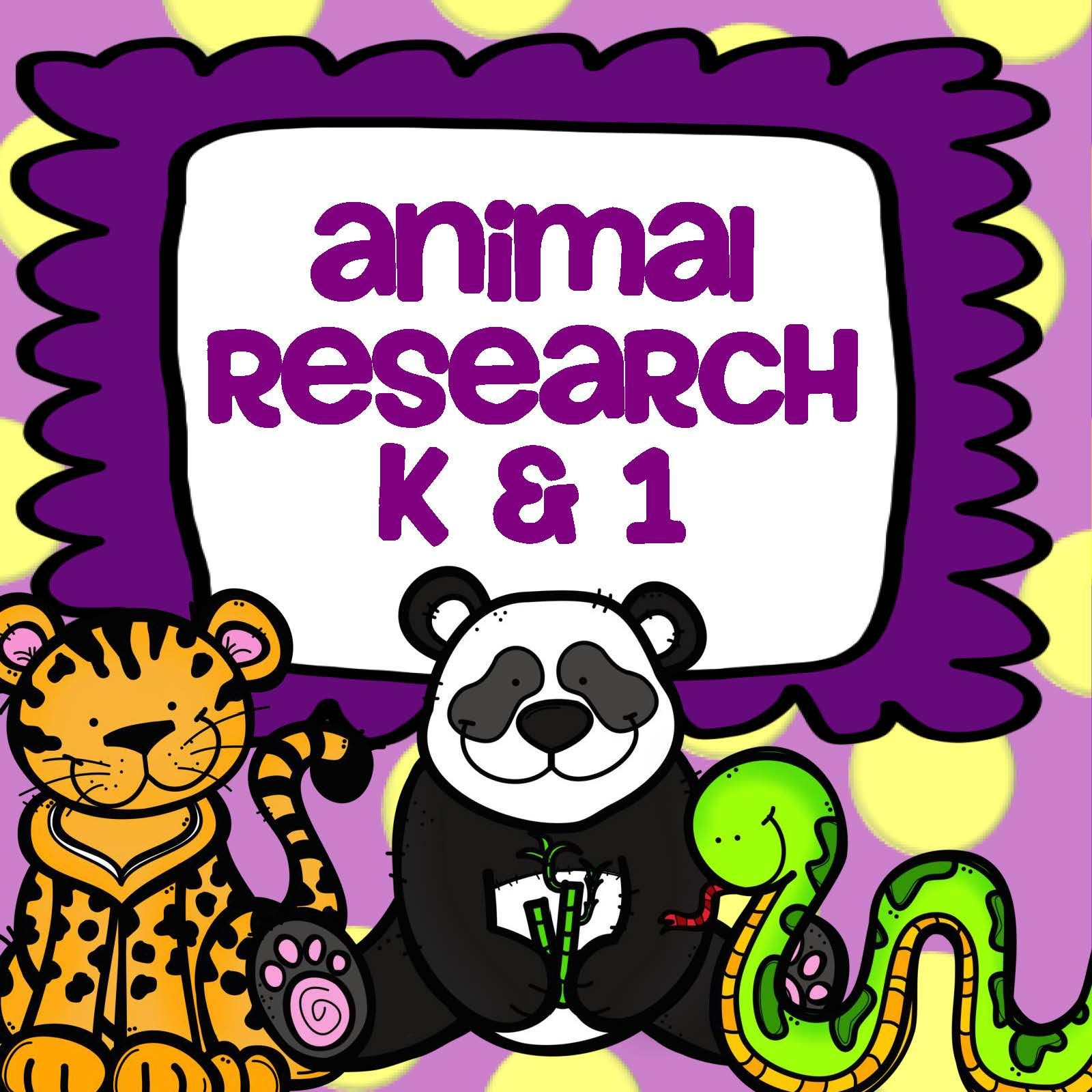 Animal Research: Kindergarten and First Grade.
