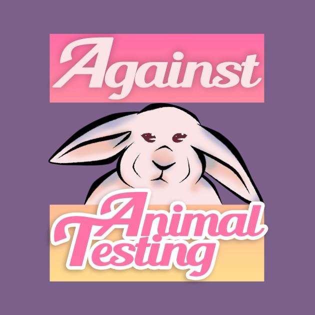 Against Animal Testing.