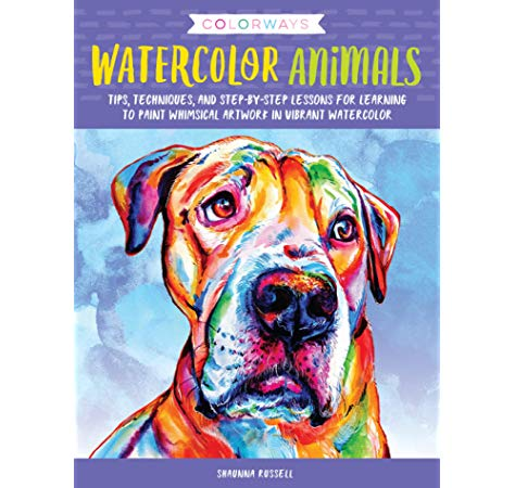 Colorways: Watercolor Animals: Tips, techniques, and step.