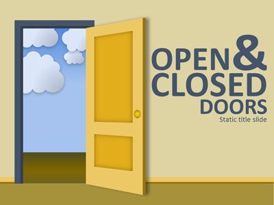 Open & Closed Doors.