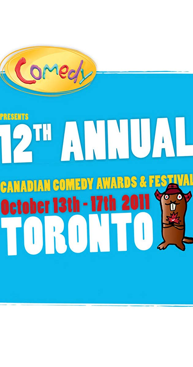 The 12th Annual Canadian Comedy Awards (2011).