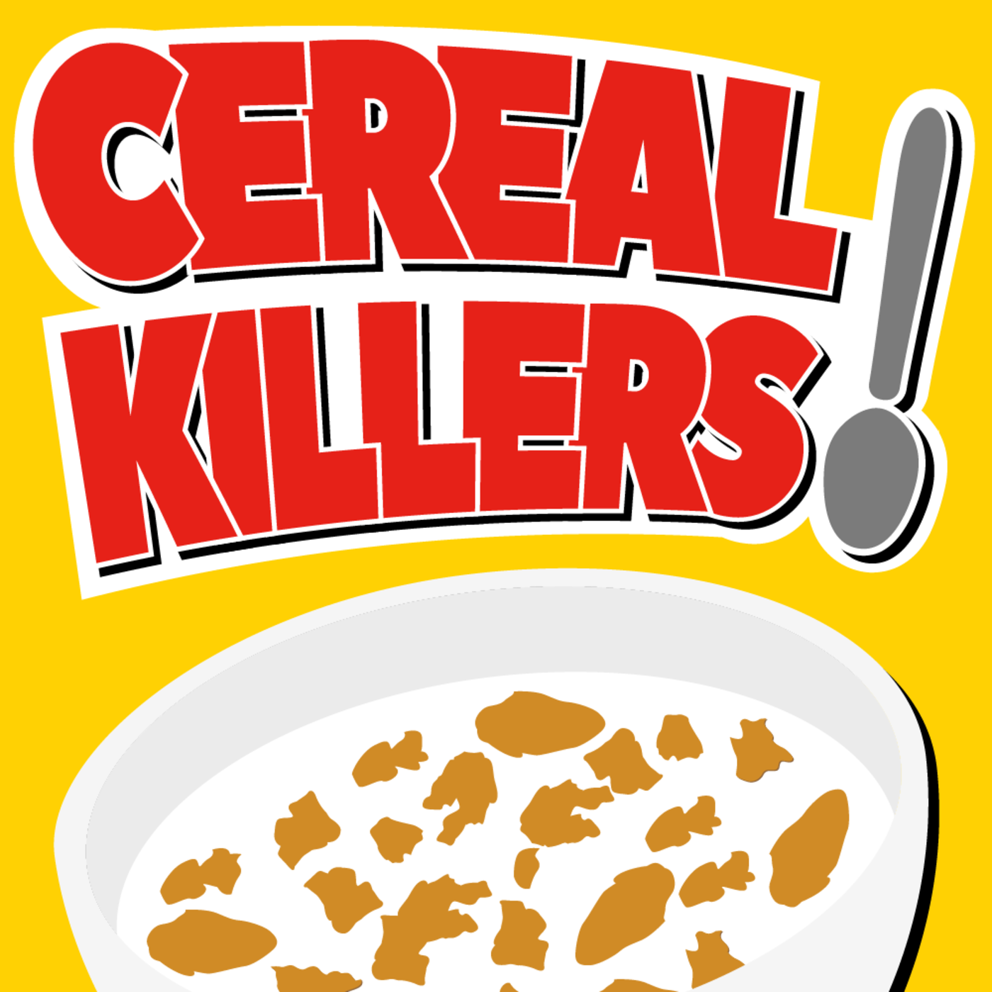 Cereal Killers.