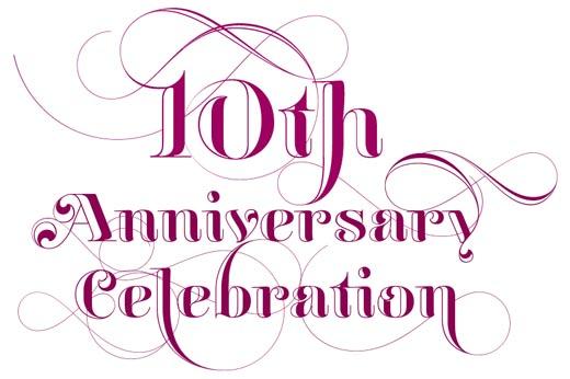 10th Year Anniversaries.