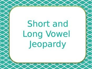 Short and Long Vowel Jeopardy.