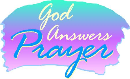 The logic: If you pray and God answers your prayer , then.