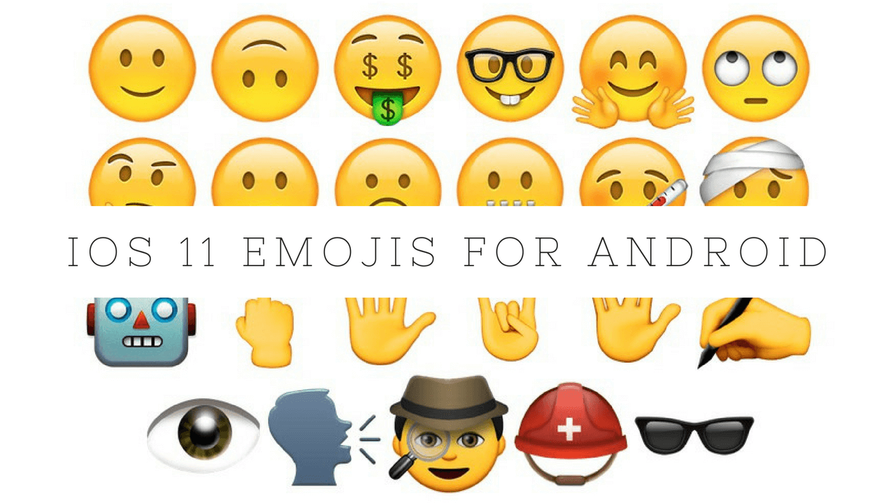 iOS 11 Emojis Download for All Android Devices.