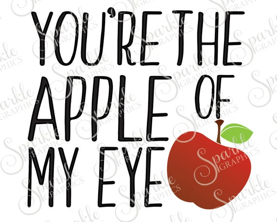 You're The Apple Of My Eye Cut File Valentines Day Apple Teacher School  Clipart Svg Dxf Eps Png Silhouette Cricut Cut File Commercial Use.