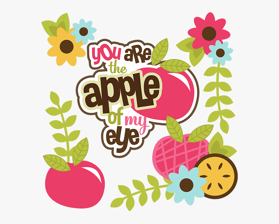 You Are The Apple Of.