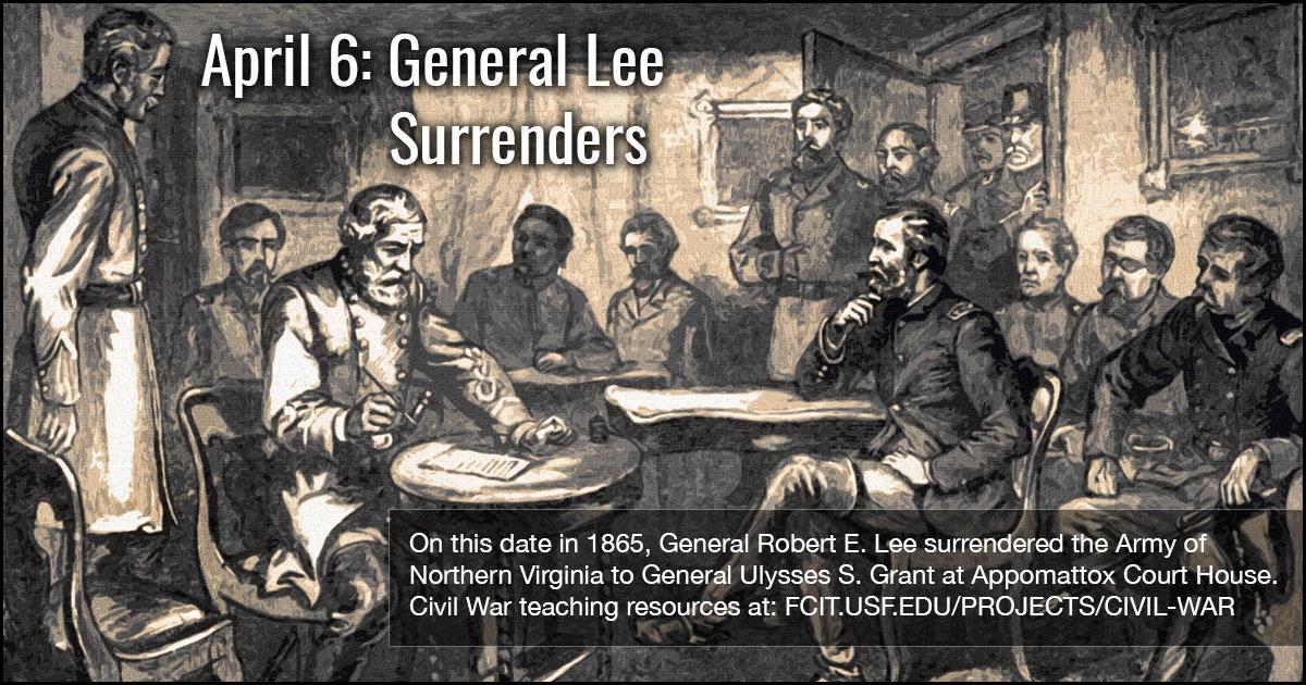 April 9: General Lee Surrenders.